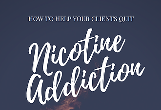 How to Help Your Clients Quit: Nicotine Addiction